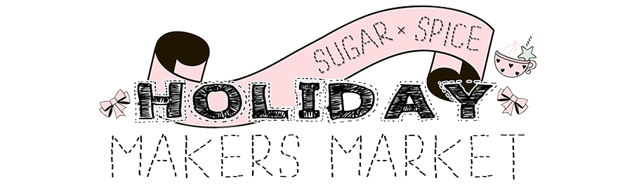 Sugar x Spice Holiday Makers Market
