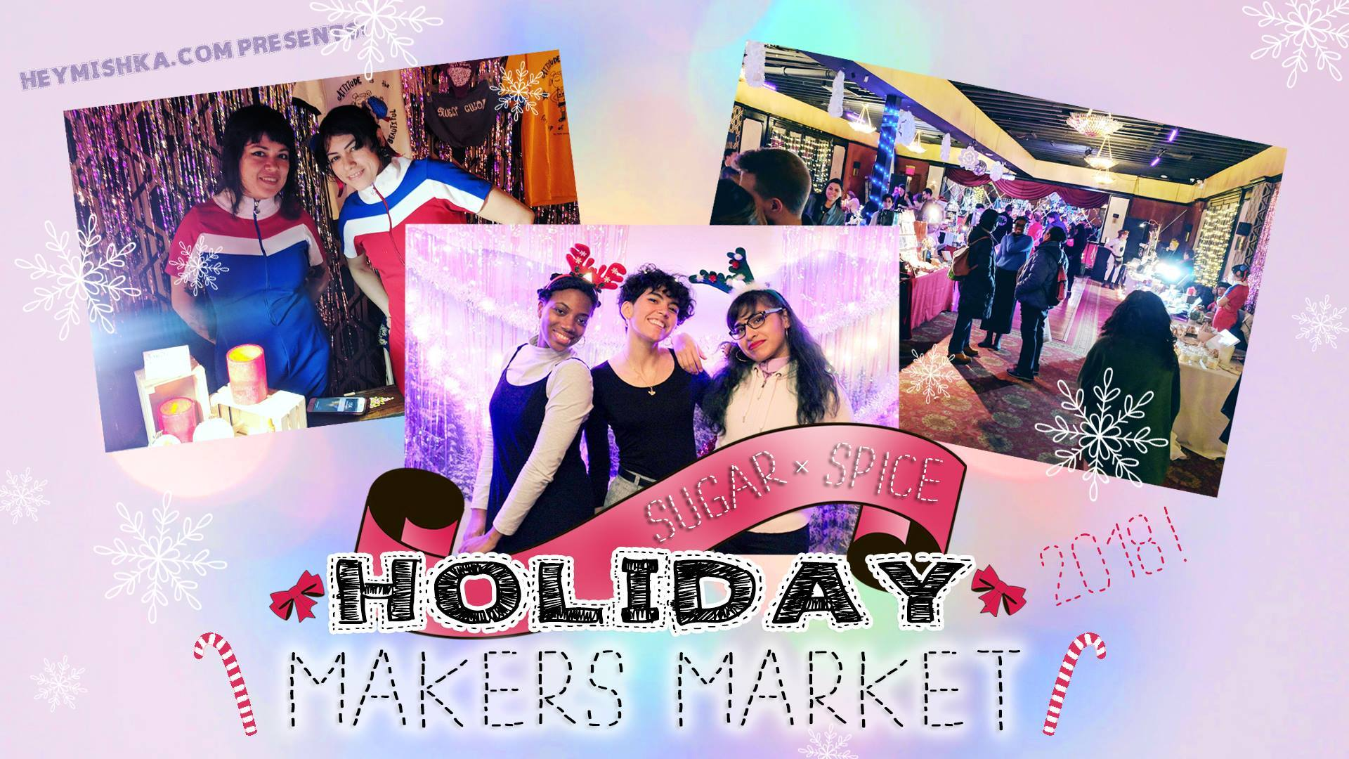 2018 Sugar x Spice Holiday Makers Market - Greenpoint, Brooklyn - Behind The Scenes Video
